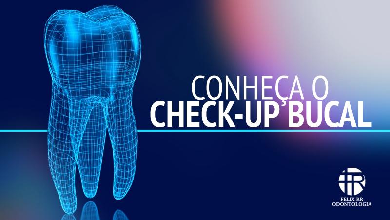 Conheça o check-up bucal – tecnologia e praticidade na prevenção de doenças