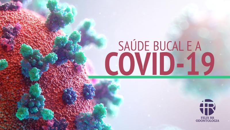COVID-19 e saúde bucal: como agir para se prevenir? E o que fazer se estiver com o vírus?